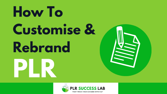 how to customise and rebrand plr content to make it unique