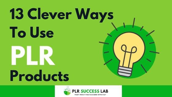 ways to use private label rights products